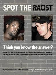 http://tbn0.google.com/images?q=tbn:8ZBhneEZteHF9M:http://www.delta4.icom43.net/images/fullsize/spot_the_racist.jpg
