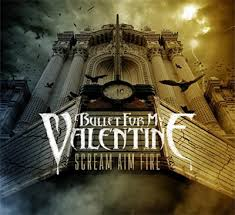 external image Bullet_For_My_Valentine_-_Scream,_Aim,_Fire.jpg