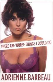 book cover of There Are Worse Things I Could Do by Adrienne Barbeau - x18494