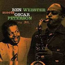 Ben Webster with Oscar peterson