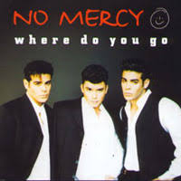 Where Do You Go - No Mercy