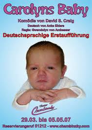 Es spielten Katharina Kolani, Uwe Hansen, Florian Hoffmann, Frank Uckermann, ... - carolyns_baby_plakat