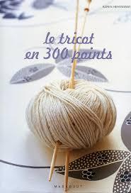 http://tbn0.google.com/images?q=tbn:aty4J0E5pt00HM:http://www.librairiebodoni.com/catalog/images/kh_tricot_en_300_points.jpg