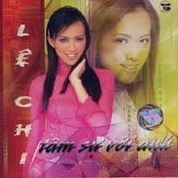 Le Chi - Tam Su Voi Anh. Catalog ID: CD23739. Media Format: CD - lechi-tamsuvoianh_vansonentertainment.com