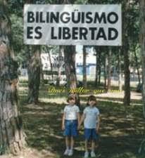 Bilingüismo es libertad